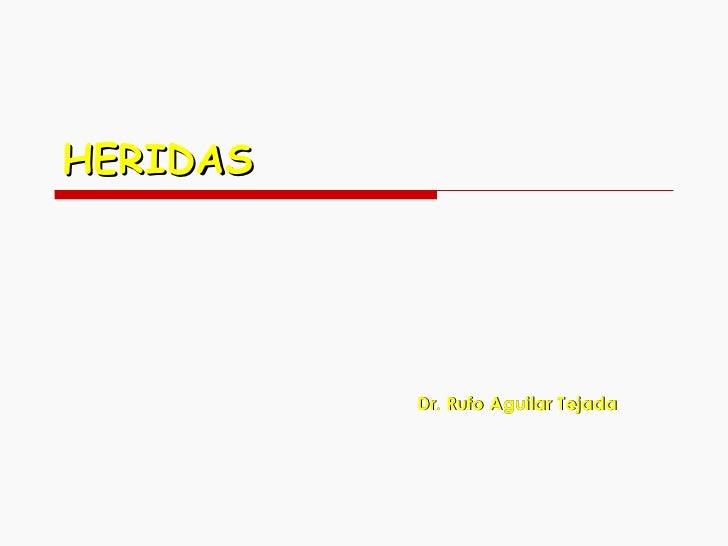 HERIDAS Dr. Rufo Aguilar Tejada