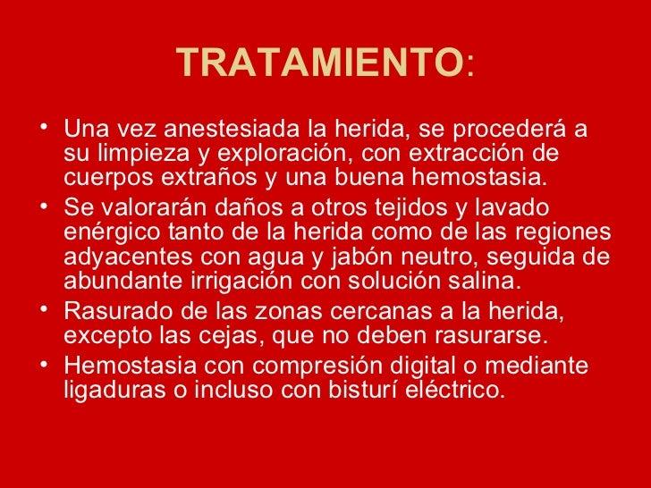 TRATAMIENTO : <ul><li>Una vez anestesiada la herida, se procederá a su limpieza y exploración, con extracción de cuerpos e...