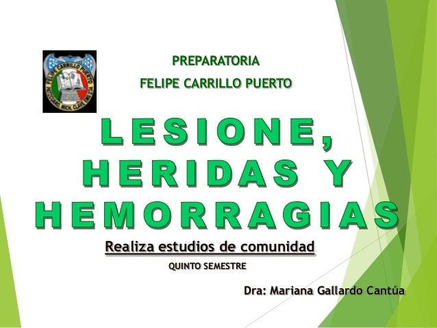 PREPARATORIA FELIPE CARRILLO PUERTO  Realiza estudios de comunidad QUINTO SEMESTRE  Dra: Mariana Gallardo Cantúa