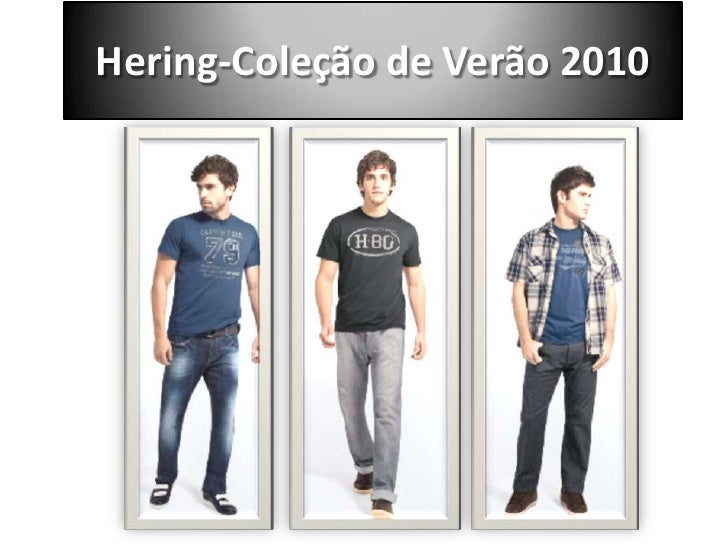 Hering-Coleção de Verão 2010 <br />