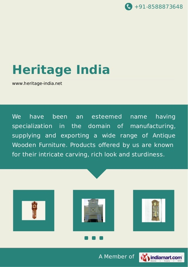 +91-8588873648 A Member of Heritage India www.heritage-india.net We have been an esteemed name having specialization in th...