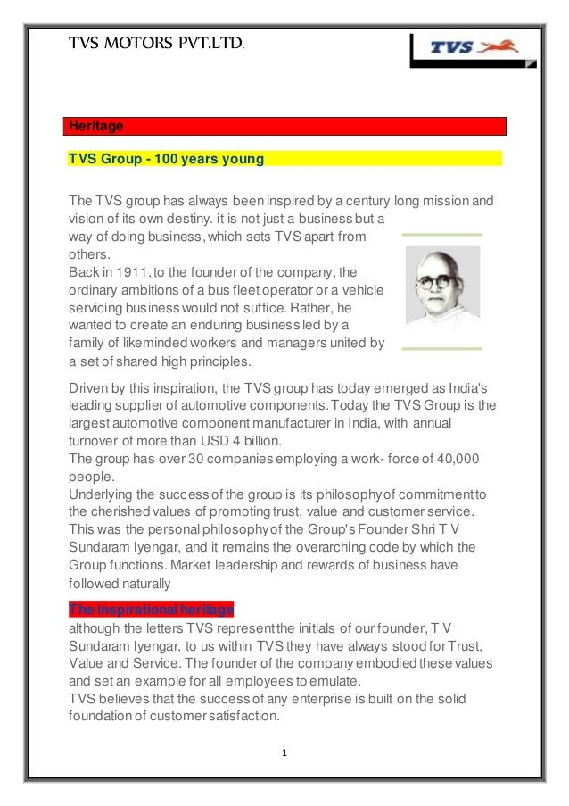 TVS MOTORS PVT.LTD. 1 Heritage TVS Group - 100 years young The TVS group has always been inspired by a century long missio...