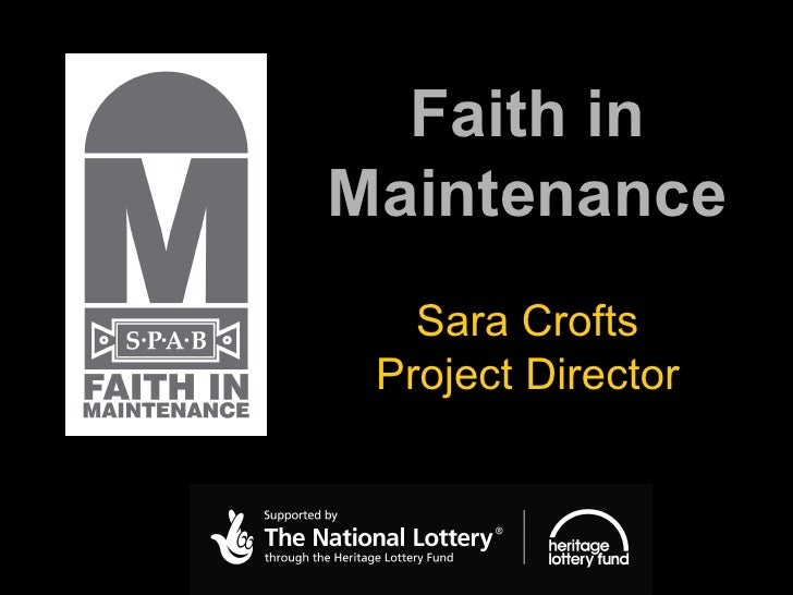 Faith in Maintenance Sara Crofts Project Director