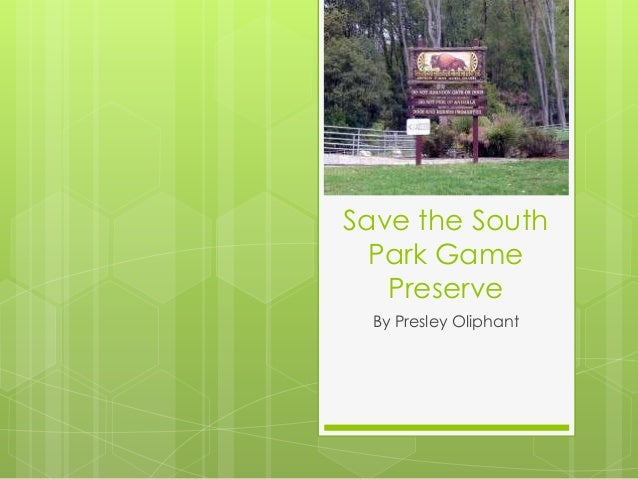 Save the South Park Game Preserve By Presley Oliphant