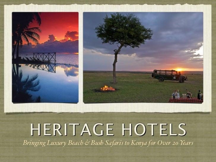 HERITAGE HOTELSBringing Luxury Beach & Bush Safaris to Kenya for Over 20 Years