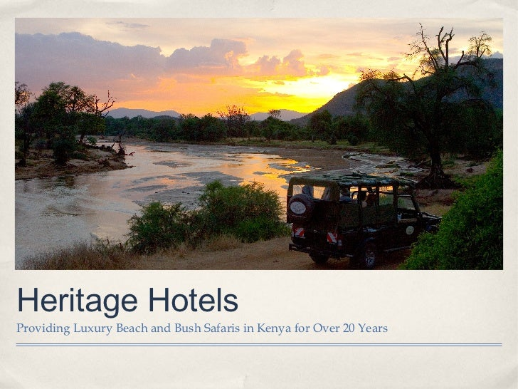 Heritage HotelsProviding Luxury Beach and Bush Safaris in Kenya for Over 20 Years