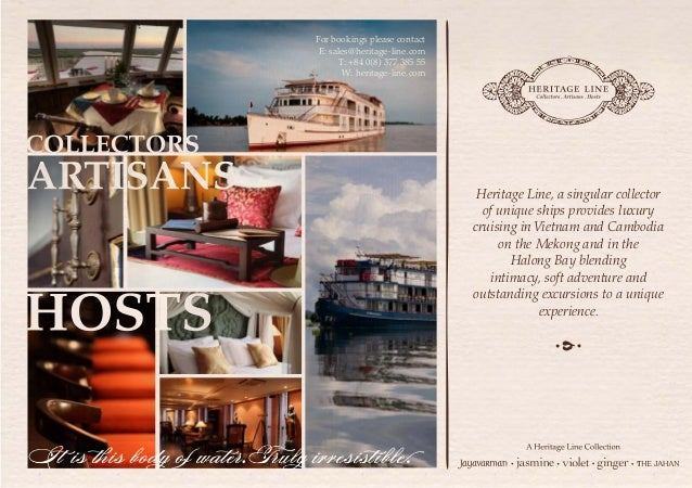 For bookings please contact E: sales@heritage-line.com       T: +84 0(8) 377 385 55        W: heritage-line.com           ...