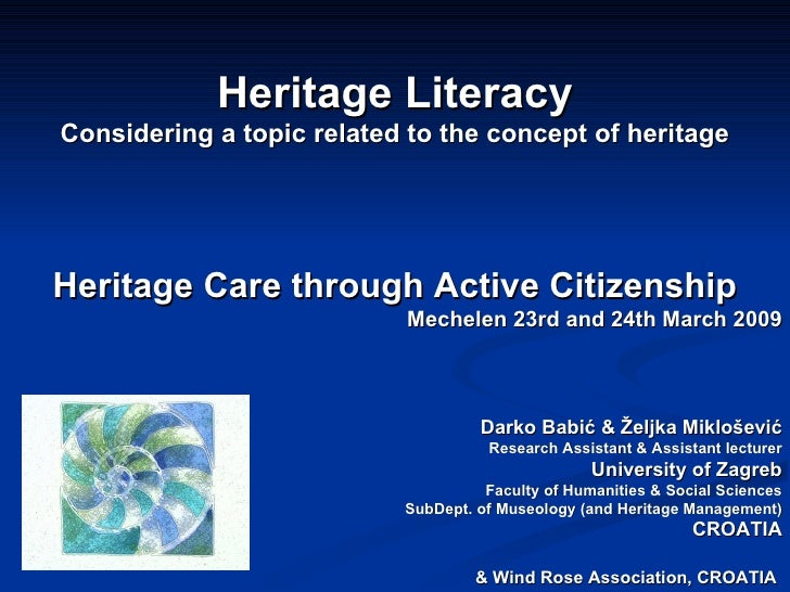 Heritage Literacy Considering a topic related to the concept of heritage Darko Babić & Željka Miklošević Research Assistan...