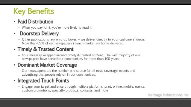 Key Benefits ▪ Paid Distribution – When you pay for it, you're more likely to read it ▪ Doorstep Delivery – Other publicat...