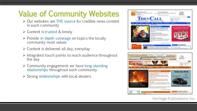 Value of Community Websites  Our websites are THE source for credible news content in each community  Content is trusted...
