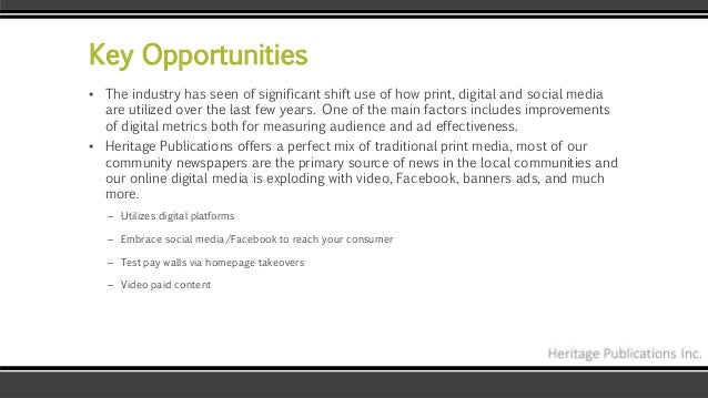 Key Opportunities ▪ The industry has seen of significant shift use of how print, digital and social media are utilized ove...