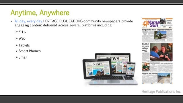 Anytime, Anywhere  All day, every day HERITAGE PUBLICATIONS community newspapers provide engaging content delivered acros...