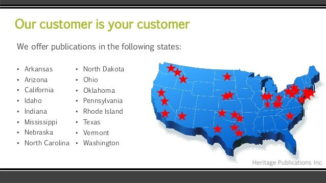 Our customer is your customer We offer publications in the following states: ▪ Arkansas ▪ Arizona ▪ California ▪ Idaho ▪ I...