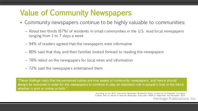 Value of Community Newspapers ▪ Community newspapers continue to be highly valuable to communities: – About two-thirds (67...