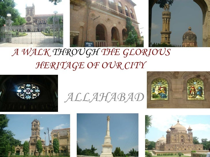 A WALK  THROUGH  THE GLORIOUS HERITAGE OF OUR CITY   ALLAHABAD
