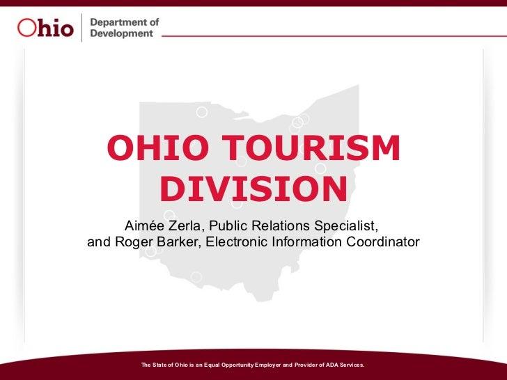 OHIO TOURISM DIVISION Aimée Zerla, Public Relations Specialist,  and Roger Barker, Electronic Information Coordinator