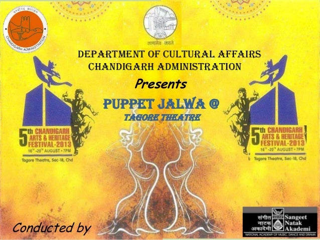 Puppet Jalwa @ Tagore Theatre Presents Department of Cultural Affairs Chandigarh Administration Conducted by