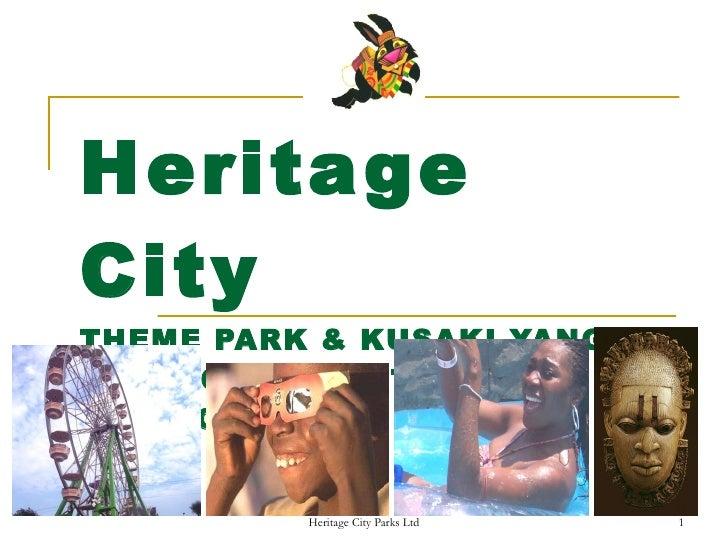 Heritage City THEME PARK & KUSAKI-YANGA DISTRICT INFRASTRUCTURE PROJECT
