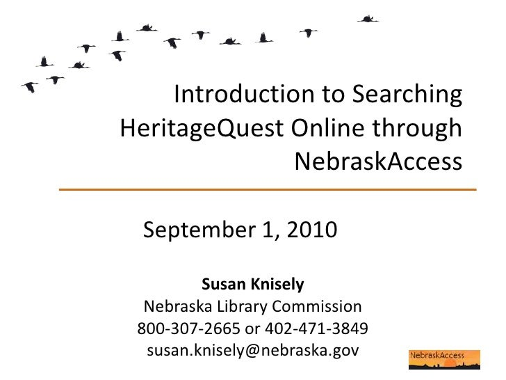 Introduction to Searching HeritageQuest Online through NebraskAccess<br />September 1, 2010<br />Susan Knisely<br />Nebras...