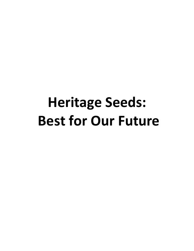 Heritage Seeds: Best for Our Future