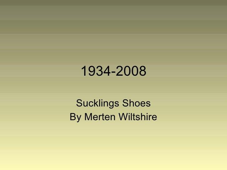 1934-2008 Sucklings Shoes By Merten Wiltshire