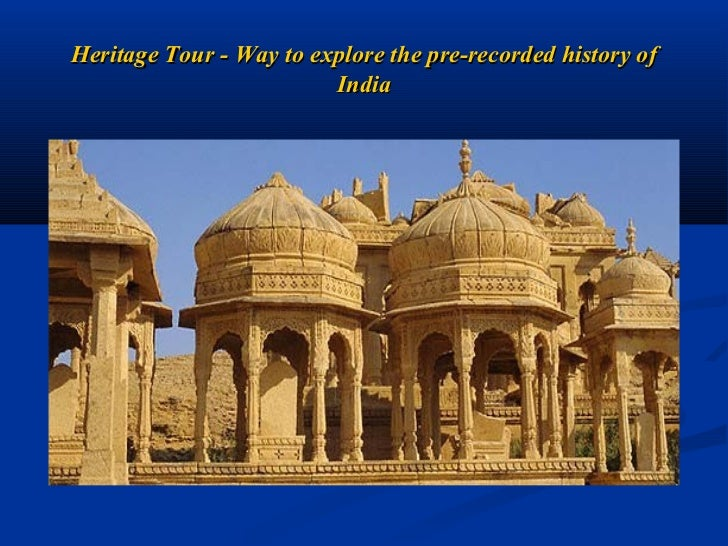 Heritage Tour - Way to explore the pre-recorded history of                         India