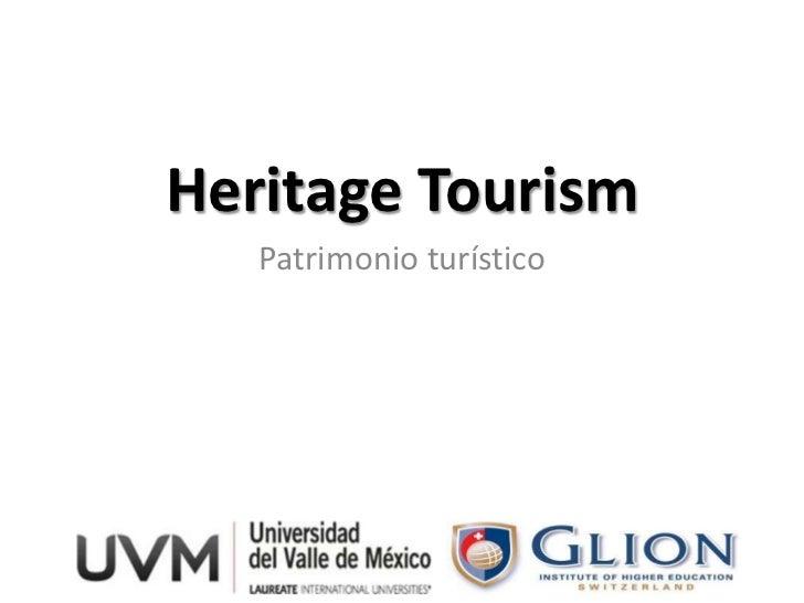 Heritage Tourism   Patrimonio turístico