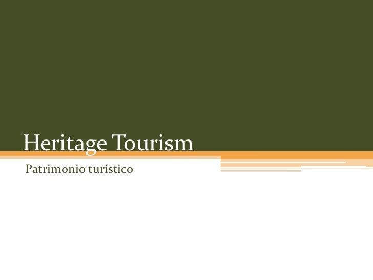 Heritage TourismPatrimonio turístico