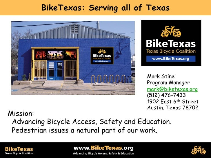 BikeTexas: Serving all of Texas                                        Mark Stine                                        P...