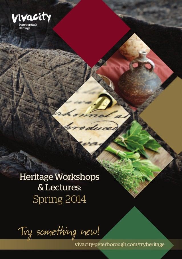 Peterborough Heritage  Heritage Workshops & Lectures:  Spring 2014  vivacity-peterborough.com/tryheritage