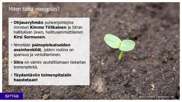 Sitra • 21.9.2016 • Kari Herlevi • 12 • Ohjausryhmän puheenjohtajina ministeri Kimmo Tiilikainen ja Sitran hallituksen jäs...