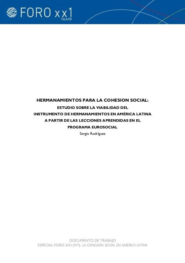 HERMANAMIENTOS PARA LA COHESION SOCIAL:           ESTUDIO SOBRE LA VIABILIDAD DELINSTRUMENTO DE HERMANAMIENTOS EN AMÉRICA ...