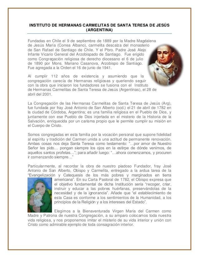 INSTITUTO DE HERMANAS CARMELITAS DE SANTA TERESA DE JESÚS  (ARGENTINA)  Fundadas en Chile el 9 de septiembre de 1889 por l...
