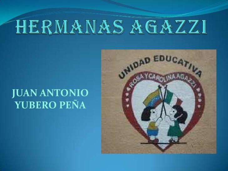 HERMANAS AGAZZI<br />JUAN ANTONIO YUBERO PEÑA<br />