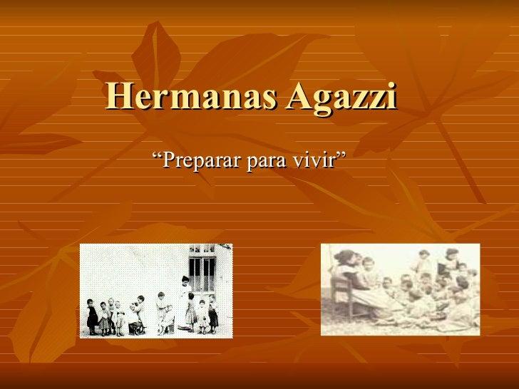 "Hermanas Agazzi  "" Preparar para vivir"""