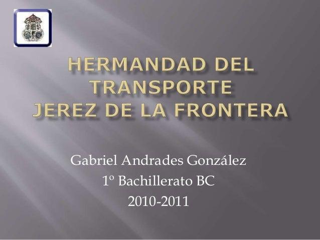 Gabriel Andrades González 1º Bachillerato BC 2010-2011