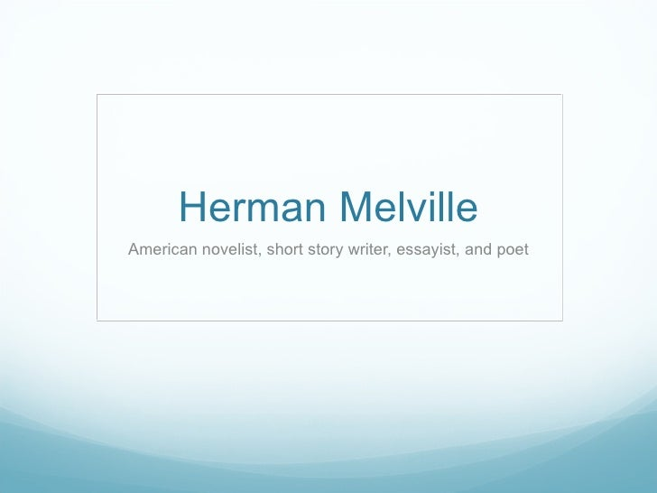 short story and herman melville Free essay: in herman melville's short story, bartleby, the scrivener, the narrator's attitude towards bartleby is constantly changing, the narrator's.