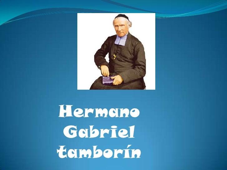 Hermano Gabriel tamborín<br />