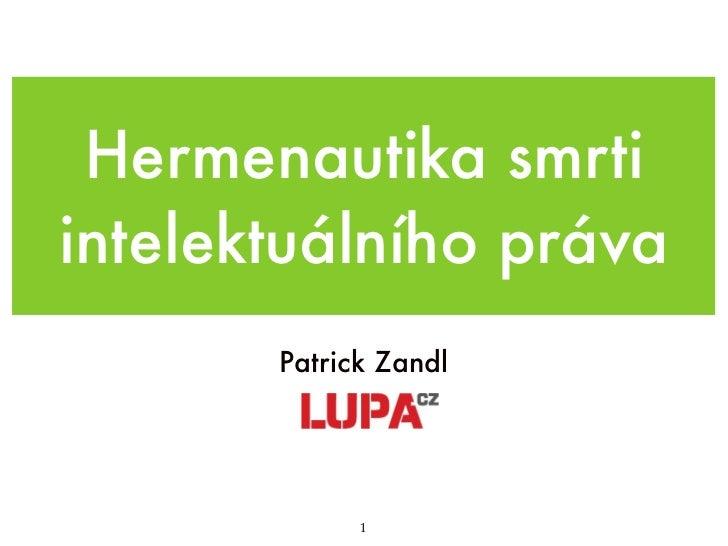 Hermenautika smrtiintelektuálního práva       Patrick Zandl             1