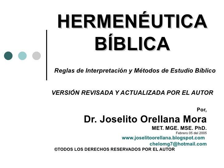 HERMENÉUTICA BÍBLICA   Reglas de Interpretación y Métodos de Estudio Bíblico VERSIÓN REVISADA Y ACTUALIZADA POR EL AUTOR  ...