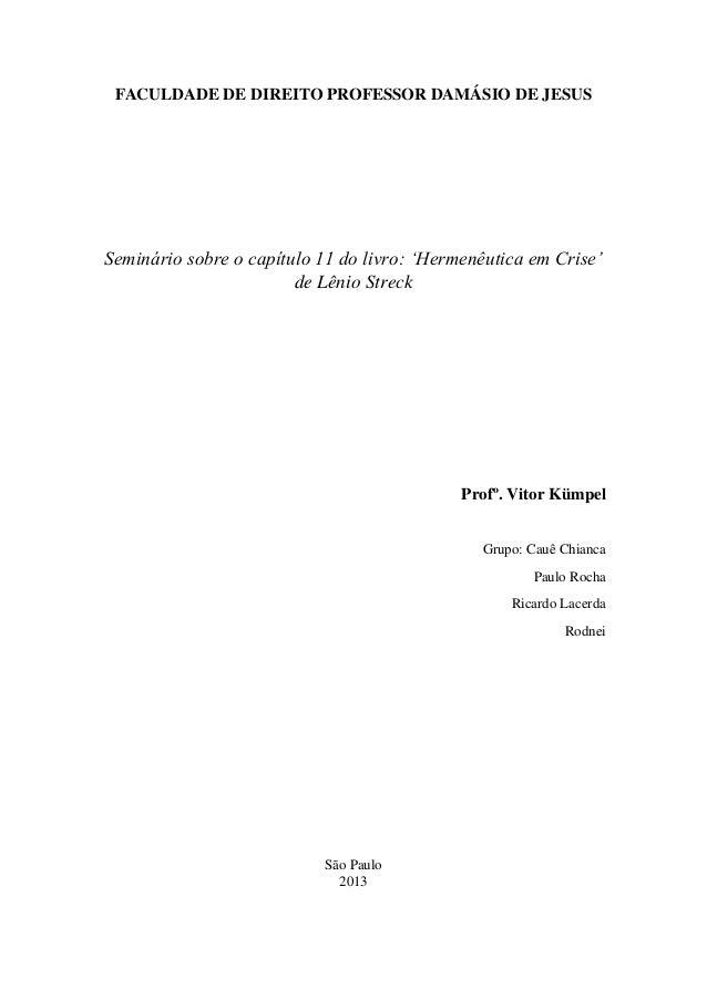 FACULDADE DE DIREITO PROFESSOR DAMÁSIO DE JESUS Seminário sobre o capítulo 11 do livro: 'Hermenêutica em Crise' de Lênio S...