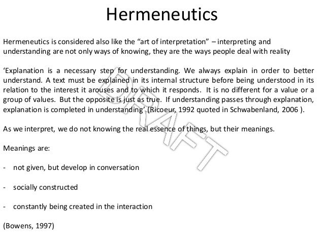 hermeneutics research method Hermeneutic research enables you to make interpretations and gain an in-depth understanding of the researched phenomenon hermeneutic research emphasizes subjective.