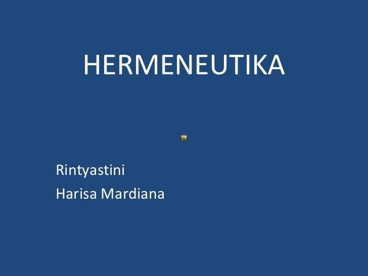 HERMENEUTIKA Rintyastini Harisa Mardiana