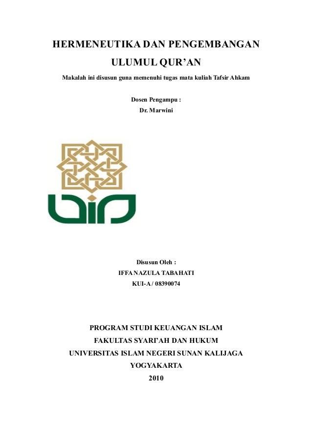 HERMENEUTIKA DAN PENGEMBANGAN ULUMUL QUR'AN Makalah ini disusun guna memenuhi tugas mata kuliah Tafsir Ahkam Dosen Pengamp...