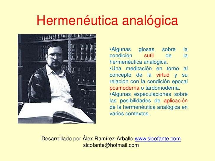 Hermenéutica analógica<br /><ul><li>Algunas glosas sobre la condición sutil de la hermenéutica analógica.