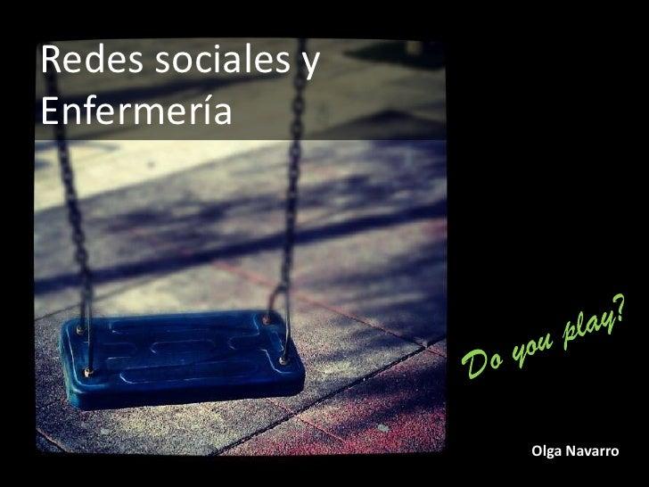 Redes sociales yEnfermería                   Olga Navarro