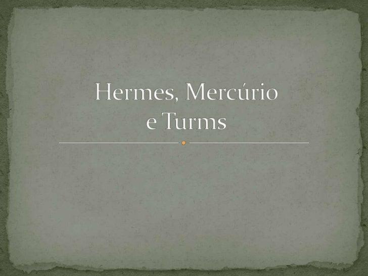  Na Grécia: Hermes Em Roma: Mercúrio Na Etrúria: Turms