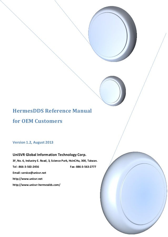 HermesDDS Reference Manual for OEM Customers Version 1.2, August 2013 UniSVR Global Information Technology Corp. 3F, No. 6...