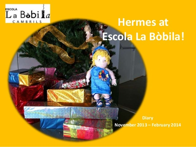 Hermes at Escola La Bòbila!  Diary November 2013 – February 2014