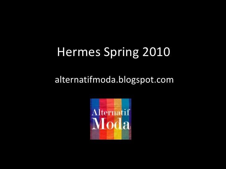 HermesSpring 2010<br />alternatifmoda.blogspot.com<br />